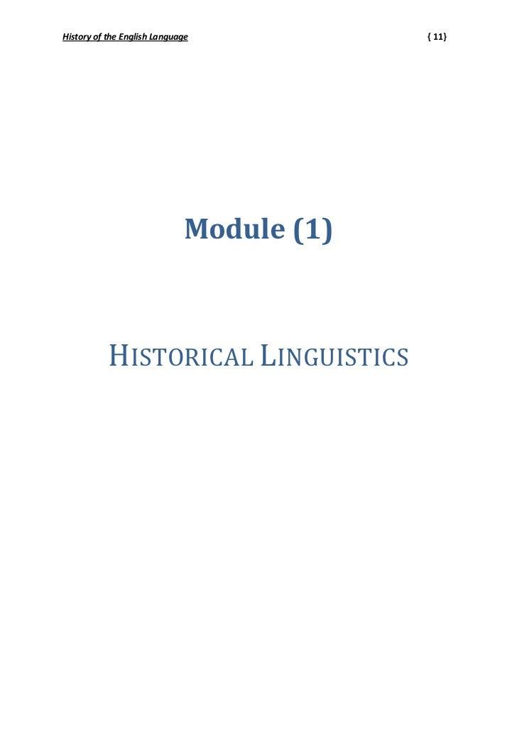 History of the English Language           { 11}                             Module (1)           HISTORICAL LINGUISTICS