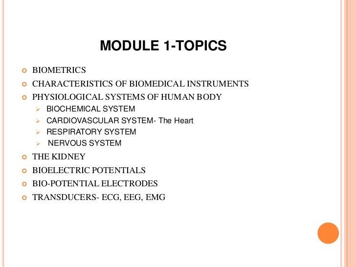 MODULE 1-TOPICS   BIOMETRICS   CHARACTERISTICS OF BIOMEDICAL INSTRUMENTS   PHYSIOLOGICAL SYSTEMS OF HUMAN BODY     BIO...