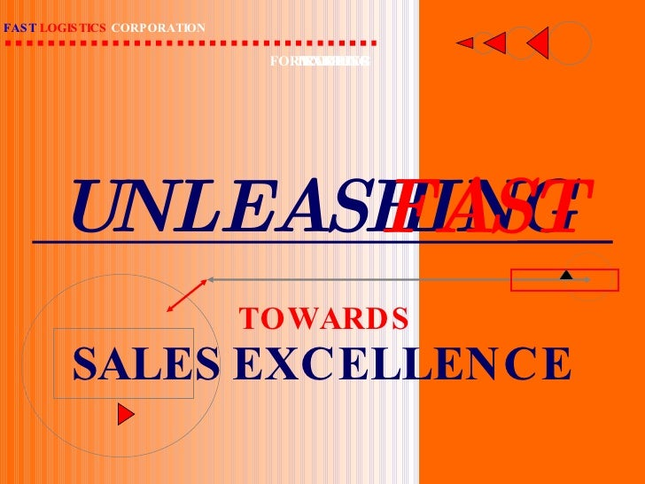 UNLEASHING FAST TOWARDS SALES EXCELLENCE FAST   LOGISTICS  CORPORATION FORWARDING TRUCKING EXPRESS COURIER