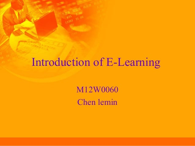 Introduction of E-Learning M12W0060 Chen lemin