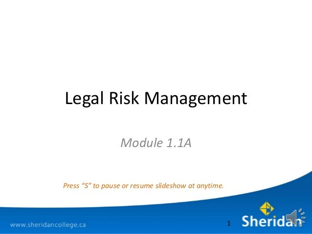 """Legal Risk ManagementModule 1.1A1Press """"S"""" to pause or resume slideshow at anytime."""