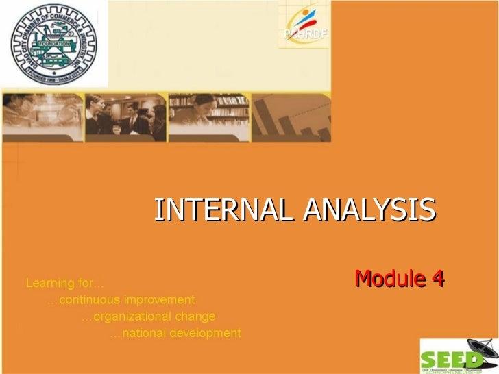 INTERNAL ANALYSIS   Module 4