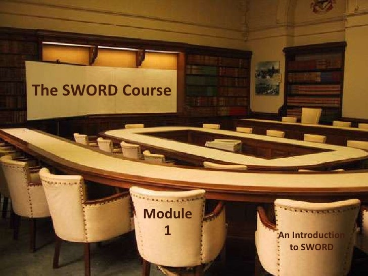 The SWORD Course<br />Module1<br />An Introductionto SWORD<br />