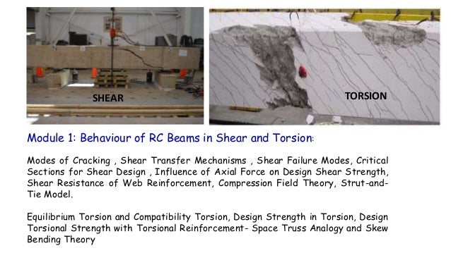 Module 1: Behaviour of RC Beams in Shear and Torsion: Modes of Cracking , Shear Transfer Mechanisms , Shear Failure Modes,...