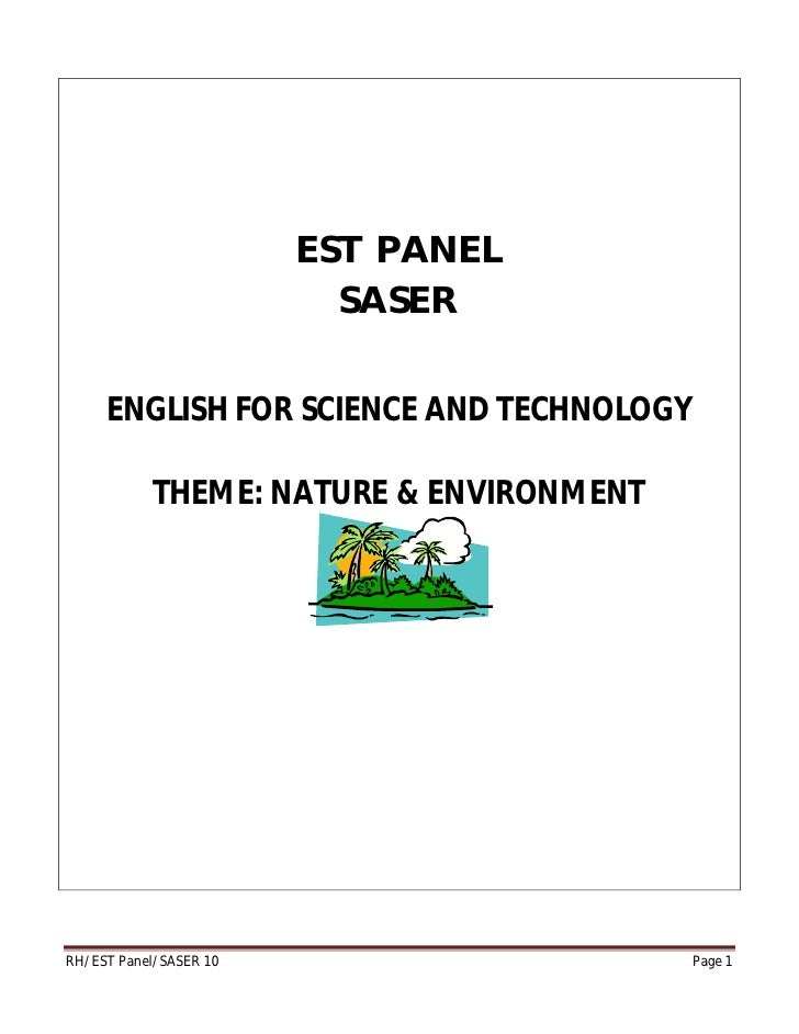 EST PANEL                           SASER       ENGLISH FOR SCIENCE AND TECHNOLOGY             THEME: NATURE & ENVIRONMENT...