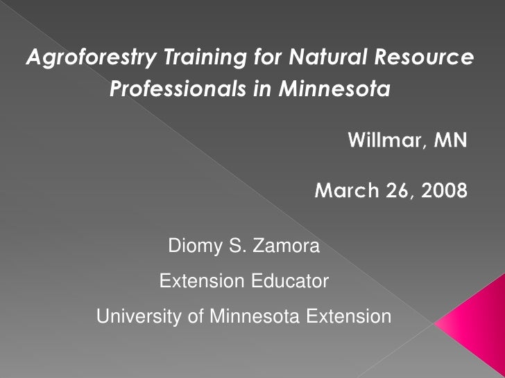 Agroforestry Training for Natural Resource        Professionals in Minnesota                  Diomy S. Zamora             ...