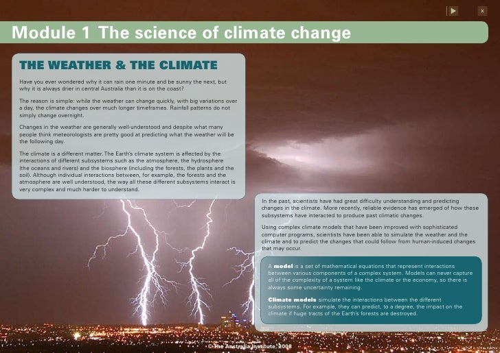 x    Module 1 The science of climate change THE WEATHER & THE CLIMATE Have you ever wondered why it can rain one minute an...