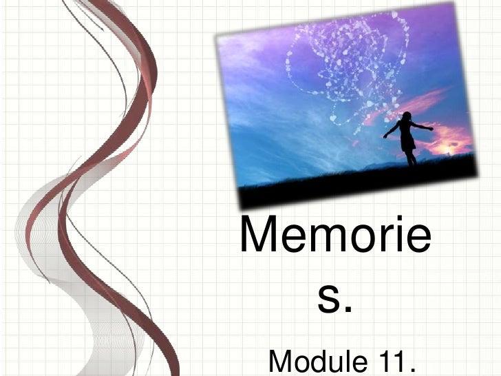 Memorie  s. Module 11.