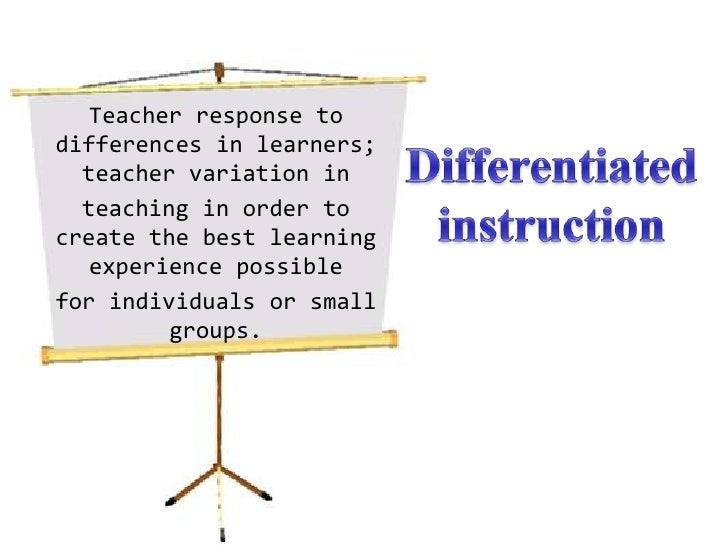 Teacher response to differences in learners; teacher variation in<br />teaching in order to create the best learning exper...