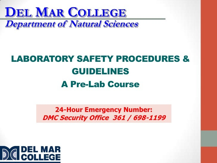 DEL MAR COLLEGEDepartment of Natural Sciences LABORATORY SAFETY PROCEDURES &           GUIDELINES         A Pre-Lab Course...