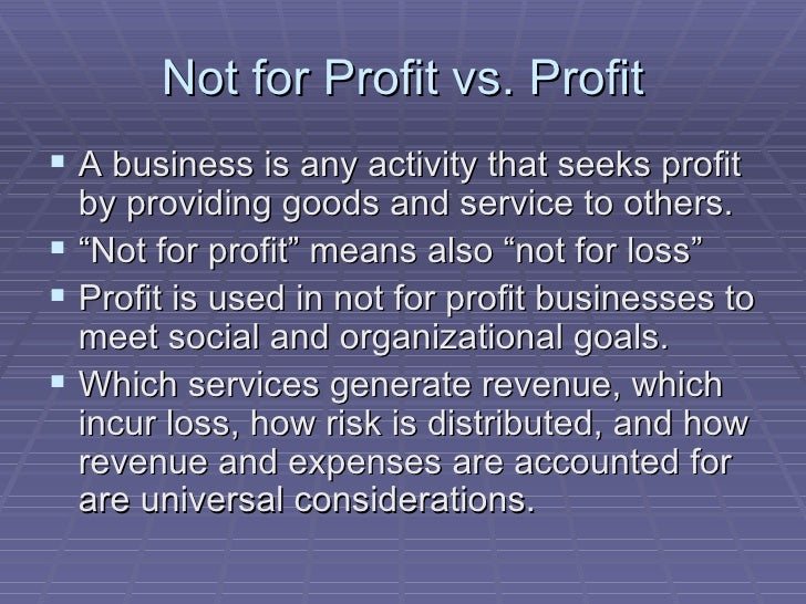 an analysis of the business as any activity that seeks profit by providing needed goods and services An analysis of the business as any activity that seeks profit by providing needed goods and services to others.