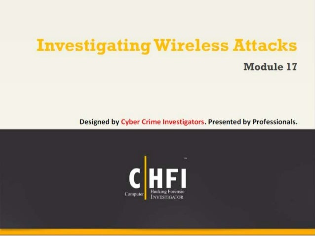 Module 17 investigating wireless attacks