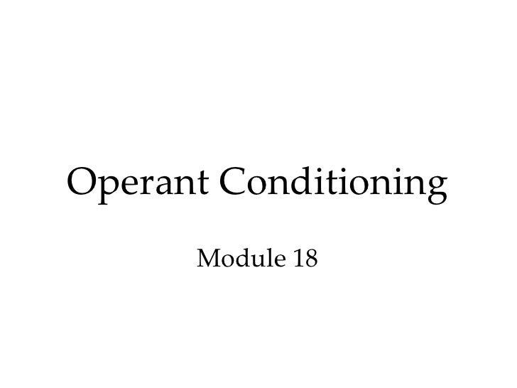 Operant Conditioning      Module 18