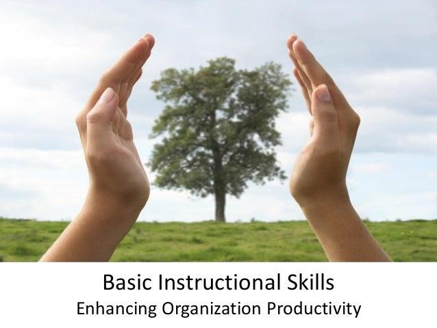 Basic Instructional Skills Enhancing Organization Productivity