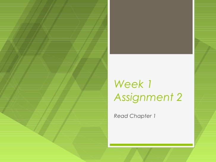Week 1Assignment 2Read Chapter 1