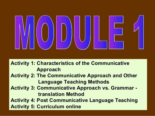 Activity 1: Characteristics of the Communicative            ApproachActivity 2: The Communicative Approach and Other      ...
