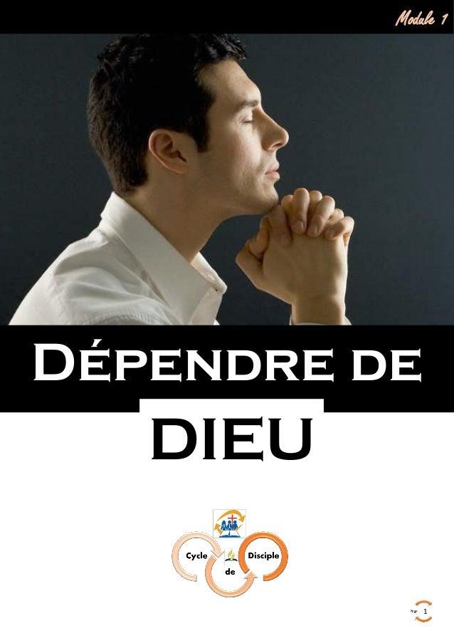 1 Module 1 : Dépendre de Dieu Dépendre de Module 1 DIEU