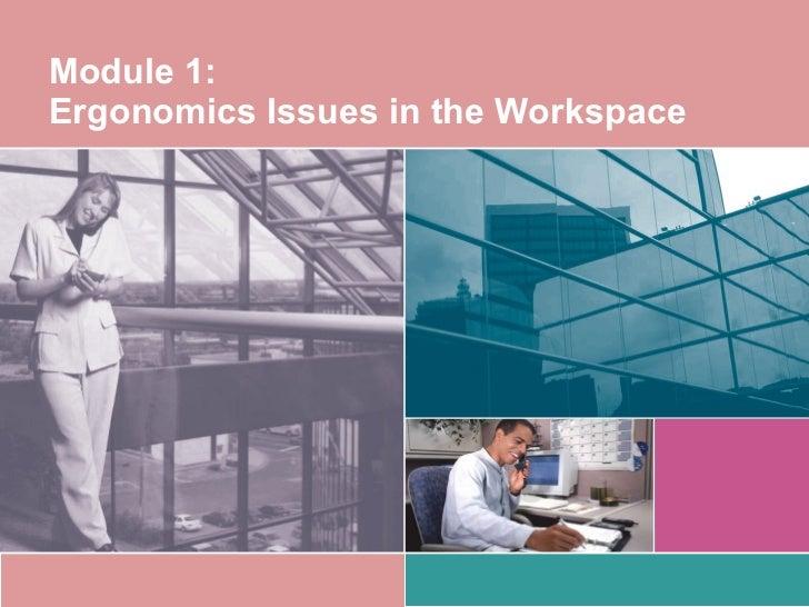 Module 1:  Ergonomics Issues in the Workspace