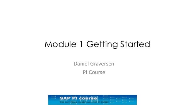 Module 1 Getting Started Daniel Graversen PI Course