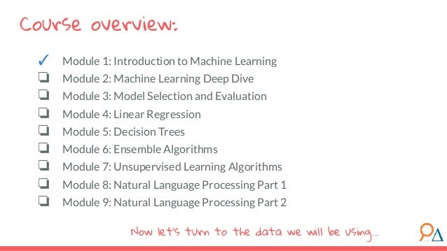 Course overview: Now let's turn to the data we will be using... ✓ Module 1: Introduction to Machine Learning ❏ Module 2: M...