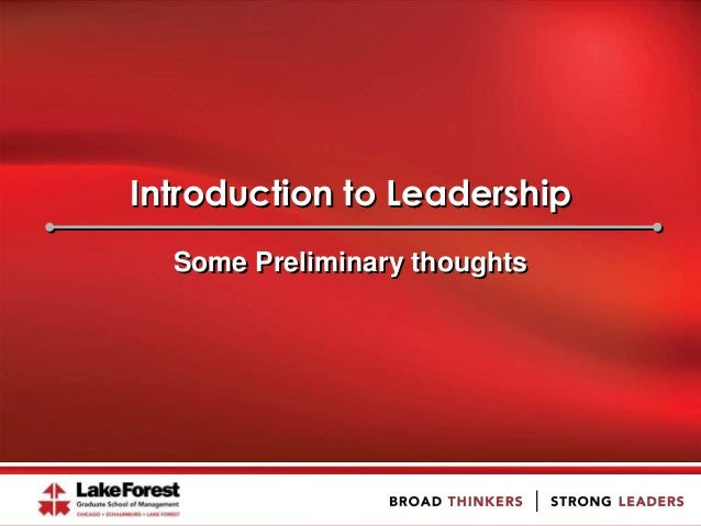 Introduction to Leadership Some Preliminary thoughts