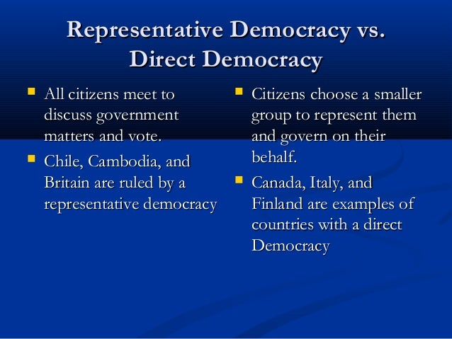 "direct vs. representative democracy essay ""'representative democracy' is a rather feeble substitute for 'direct democracy' interestingly in his essays on representative government."