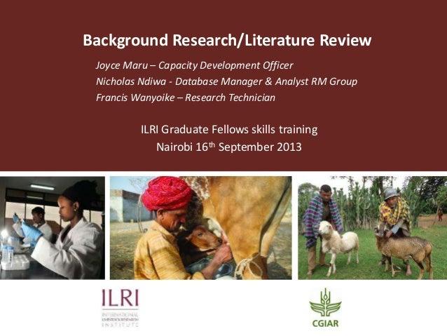 Background Research/Literature Review Joyce Maru – Capacity Development Officer Nicholas Ndiwa - Database Manager & Analys...