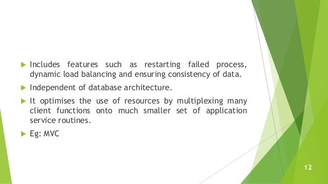  Includes features such as restarting failed process, dynamic load balancing and ensuring consistency of data.  Independ...