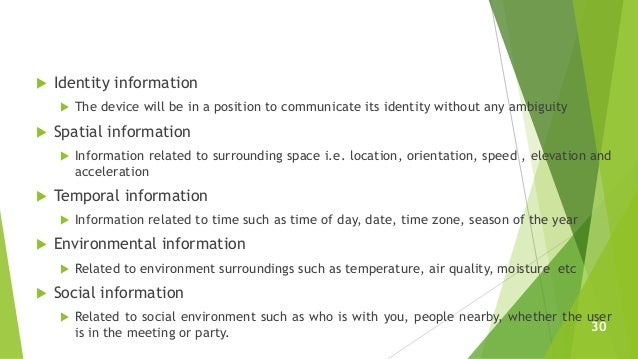  Identity information  The device will be in a position to communicate its identity without any ambiguity  Spatial info...