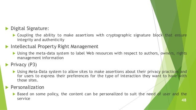  Digital Signature:  Coupling the ability to make assertions with cryptographic signature block that ensure integrity an...