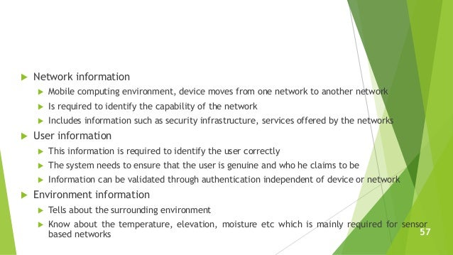  Network information  Mobile computing environment, device moves from one network to another network  Is required to id...
