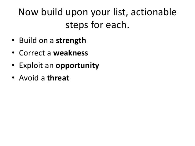 Develop Plan To Build Upon Strength