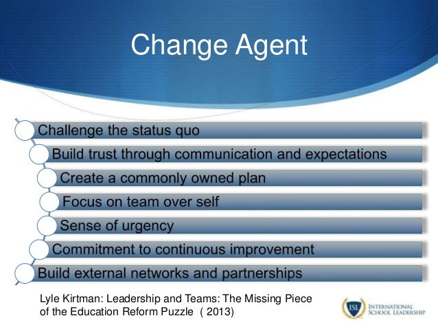 Change Agent Lyle Kirtman: Leadership and Teams: The Missing Piece of the Education Reform Puzzle ( 2013)