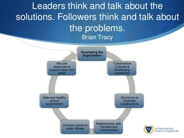Leaders think and talk about the solutions. Followers think and talk about the problems. Brian Tracy