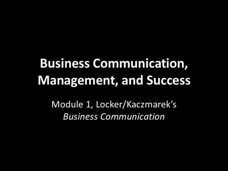Business Communication,Management, and Success  Module 1, Locker/Kaczmarek's    Business Communication