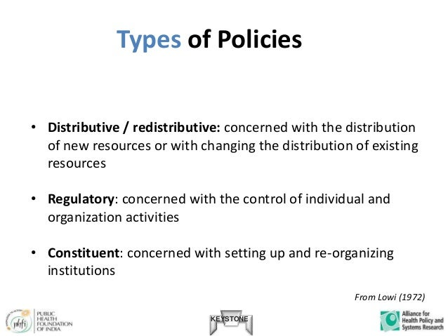 distributive policy Distributive policies extend goods and services to members of an organization, as well as distributing the costs of the goods/services amongst the members of the organization.
