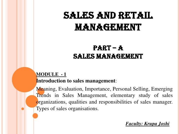 SALES AND RETAIL              MANAGEMENT                      PART – A                 SALES MANAGEMENTMODULE - 1Introduct...