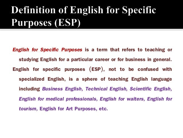 esp definitions characteristics and principles of english for spe. Black Bedroom Furniture Sets. Home Design Ideas