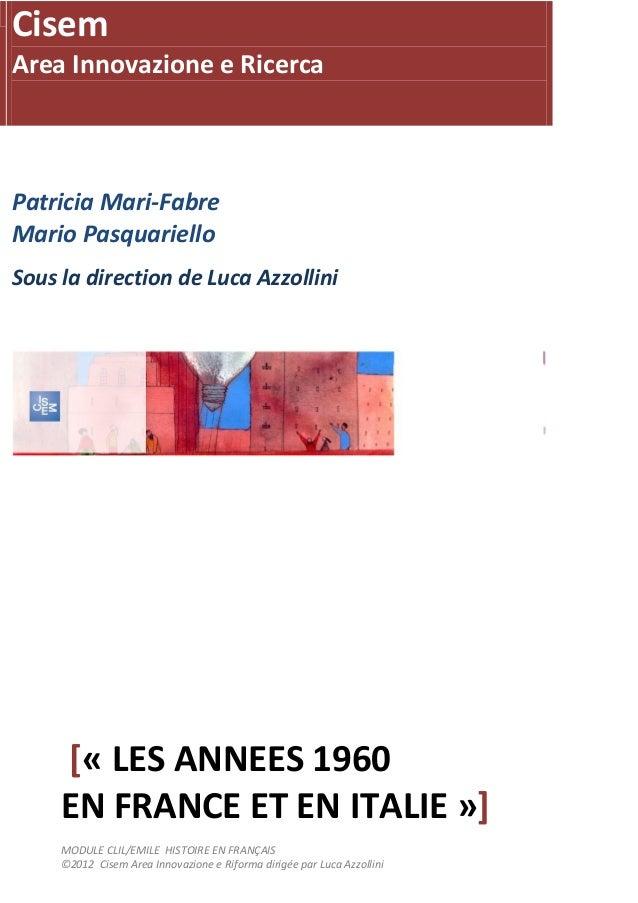 Cisem Area Innovazione e Ricerca Patricia Mari-Fabre Mario Pasquariello Sous la direction de Luca Azzollini [« LES ANNEES ...
