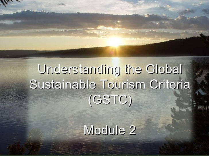 Understanding the Global Sustainable Tourism Criteria (GSTC) Module 2