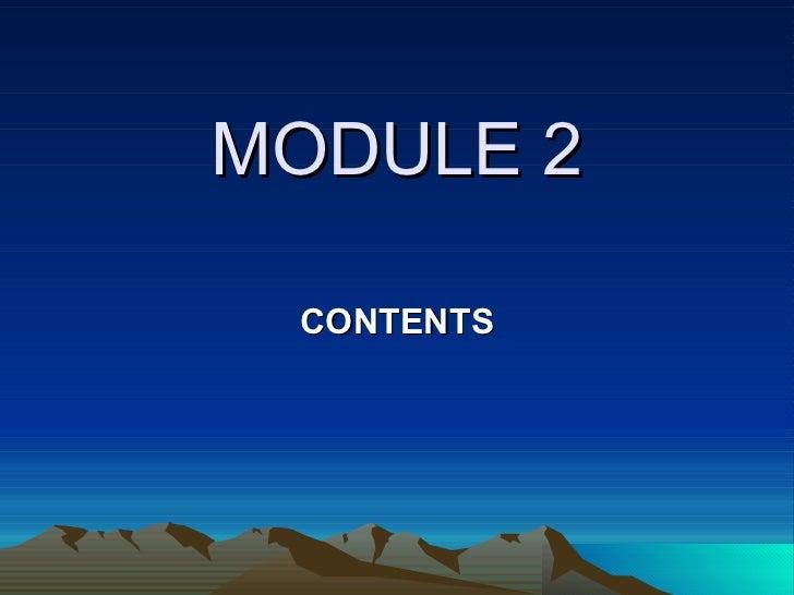 MODULE 2 CONTENTS