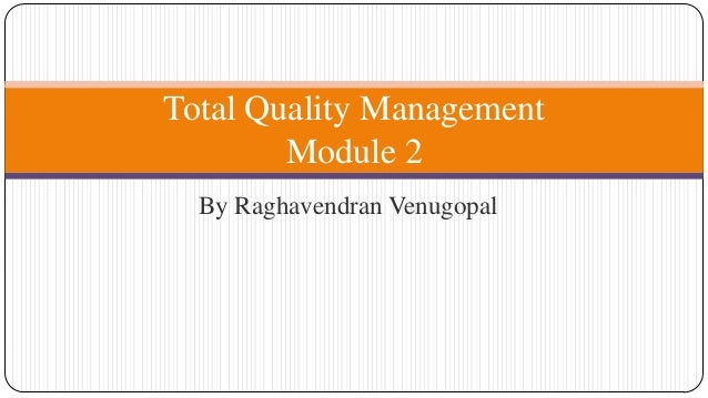 Total Quality Management Module 2 By Raghavendran Venugopal