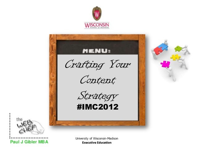 Crafting Your                       Content                      Strategy                      #IMC2012Paul J Gibler MBA
