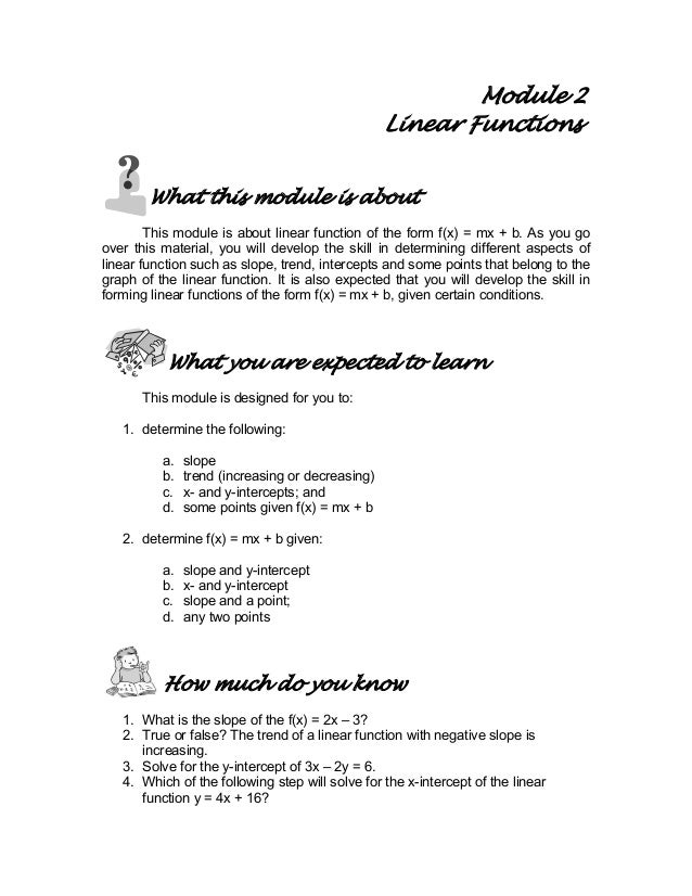 Module 2 Linear Functions What this module is about This module is about linear function of the form f(x) = mx + b. As you...