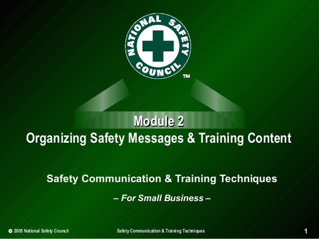 Module 2 Organizing Safety Messages & Training Content Safety Communication & Training Techniques – For Small Business –  ...