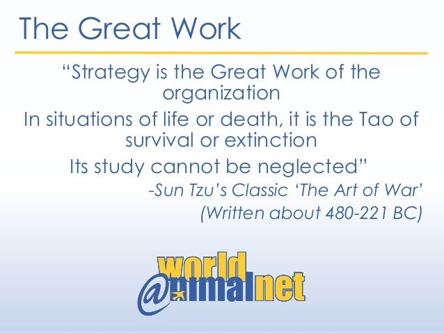 """""""Strategy is the Great Work of the organization In situations of life or death, it is the Tao of survival or extinction It..."""