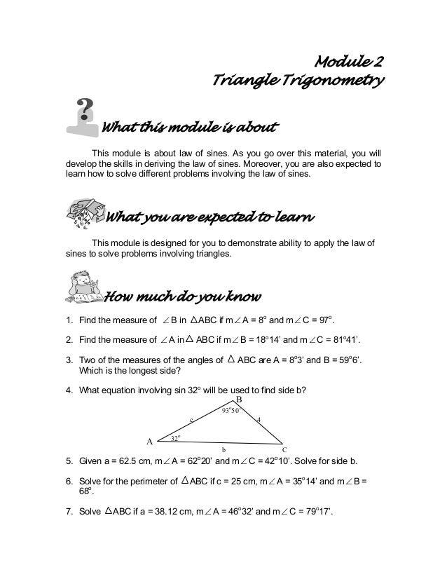 93o 50' 32o c 4 b C Module 2 Triangle Trigonometry What this module is about This module is about law of sines. As you go ...
