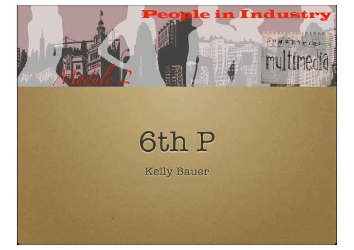 6th P Kelly Bauer