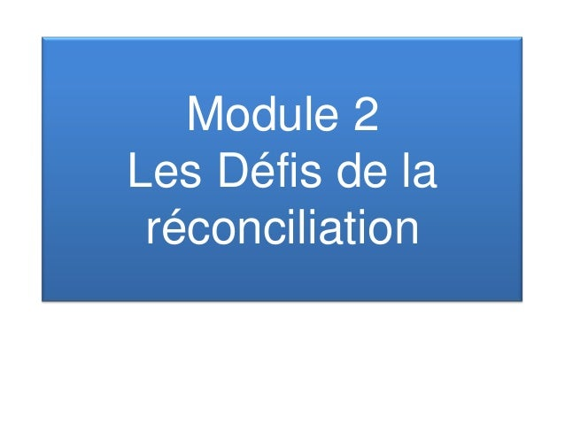 Module 2 Les Défis de la réconciliation