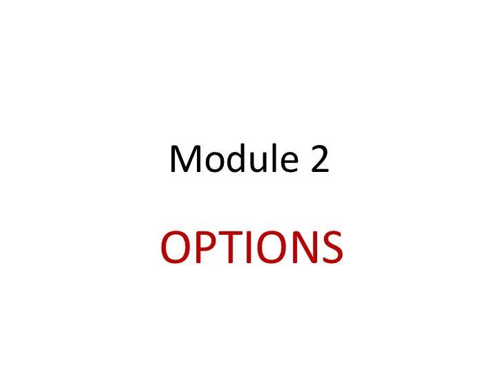Module 2OPTIONS